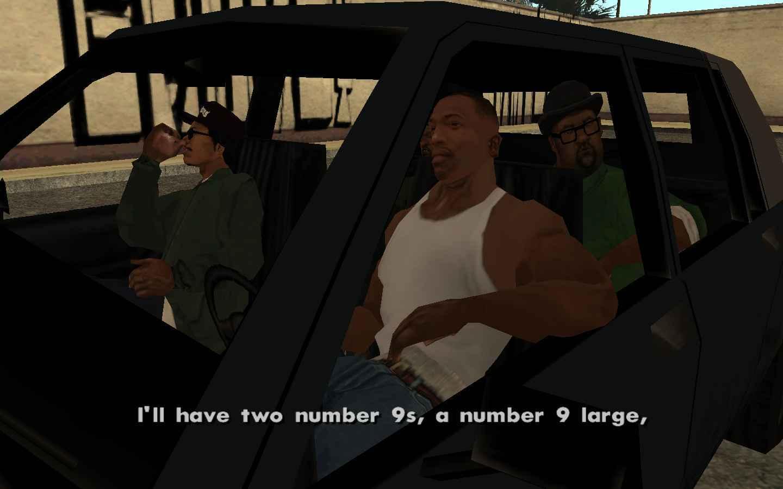 """""""..a number 9 large..."""" -Big Smoke"""